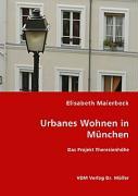 Urbanes Wohnen in München - Maierbeck, Elisabeth