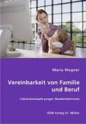 Vereinbarkeit von Familie und Beruf - Wagner, Maria