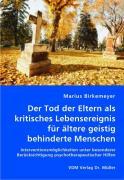 Der Tod der Eltern als kritisches Lebensereignis für ältere geistig behinderte Menschen - Birkemeyer, Marius