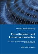 Exporttätigkeit und Innovationsverhalten - Schmiedeberg, Claudia