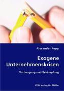 Exogene Unternehmenskrisen - Rupp, Alexander
