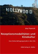 Rezeptionsmodalitäten und Kinokultur - Flamich, Ute