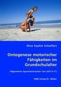 Ontogenese motorischer Fähigkeiten im Grundschulalter - Schaffert, Nina Sophie