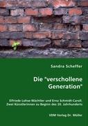 """Die """"verschollene Generation"""": Elfriede Lohse-Wächtler und Erna Schmidt-Caroll. Zwei Künstlerinnen zu Beginn des 20. Jahrhunderts"""