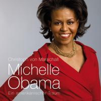 Michelle Obama - ein amerikanischer Traum (5:38 Stunden, ungekürzte Lesung)