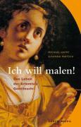 Ich will malen! Das Leben der Artemisia Gentileschi