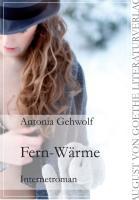 Fern-Wärme: Internetroman (August von Goethe Literaturverlag)