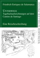 Unterwegs - Tagebuchaufzeichnungen auf dem Camino de Santiago (Weimarer Schiller-Presse)