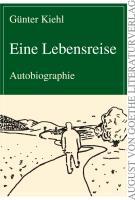 Eine Lebensreise: Autobiographie (August von Goethe Literaturverlag)