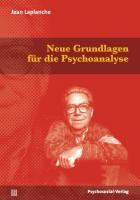 Neue Grundlagen für die Psychoanalyse: Die Urverführung (Bibliothek der Psychoanalyse)
