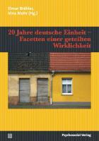 20 Jahre deutsche Einheit ? Facetten einer geteilten Wirklichkeit