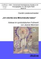 """""""Ich möchte eine Mönchskutte haben"""": Askese im symbolistischen Frühwerk von Jeanne Mammen"""