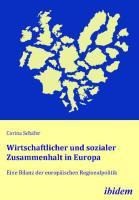 Wirtschaftlicher und sozialer Zusammenhalt in Europa. Eine Bilanz der europäischen Regionalpolitik