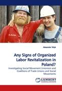 Any Signs of Organized Labor Revitalization in Poland? - Shlyk, Alexander