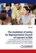 The mediation of policy for Representative Council of Learners in RSA - Carr, Ivan