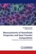 Measurements of Nanofluids Properties and Heat Transfer Computation - VAJJHA, RAVIKANTH; DAS, DEBENDRA