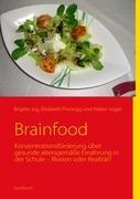 Brainfood: Konzentrationsförderung über gesunde altersgemäße Ernährung in der Schule - Illusion oder Realität?