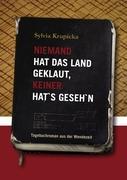Niemand hat das Land geklaut - keiner hat's gesehn: Tagebuchroman aus der Wendezeit