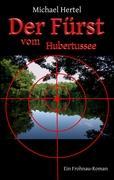 Der Fürst vom Hubertussee: Der Frohnau-Roman