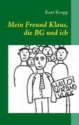 Mein Freund Klaus, die BG und ich