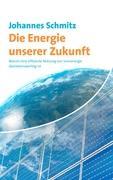 Die Energie unserer Zukunft (German Edition)