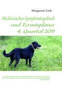 Medizinisches Symptomtagebuch und Terminplaner 4. Quartal 2011