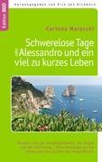 Schwerelose Tage oder: Alessandro und ein viel zu kurzes Leben: Novelle von der Vergänglichkeit, der Angst und der Hoffnung - Eine Hommage an die Liebe und den Zauber des Augenblicks