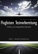 Fluglotsen Testvorbereitung; Band 1 Deutsche Flugsicherung: Aufbau und ausgewählte Elemente