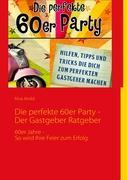 Die perfekte 60er Party -Der Gastgeber Ratgeber
