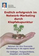 Endlich erfolgreich im Network-Marketing durch Klopfakupunktur: Für Anfänger, Fortgeschrittene, Skeptiker und Zweifler