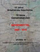 10 Jahre Arbeitskreis-Geschichte, 10 Jahre Gemeindearchiv: Bienenbüttel II Spuren 10