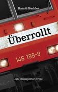 Überrollt: Ein Trainspotter-Krimi