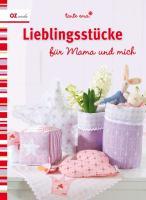 Lieblingsstücke: für Mama und mich