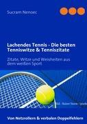 Lachendes Tennis - Die besten Tenniswitze & Tenniszitate