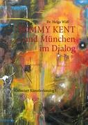 TOMMY KENT ... und München im Dialog: Collectart - Künstlerkatalog I