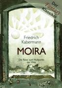 MOIRA: Die Reise zum Nullpunkt der Welt