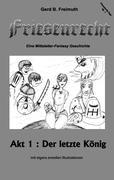 Friesenrecht - Akt I: Der letzte König