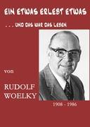 EIN ETWAS ERLEBT ETWAS - Woelky, Rudolf