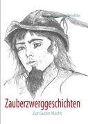 Zauberzwerggeschichten: Zur Guten Nacht Carmen Grodtke Author
