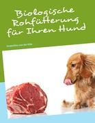 Biologische Rohfütterung für Ihren Hund