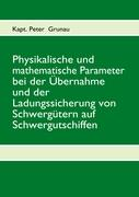 Physikalische und mathematische Parameter bei der Übernahme und der Ladungssicherung von Schwergütern auf Schwergutschiffen