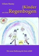 Die Kinder aus dem Regenbogen: Wie neue Hoffnung die Erde erfüllt