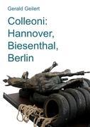 Colleoni: Hannover, Biesenthal, Berlin:Essay über ein künstlerisches Projekt von Franziska Cordes