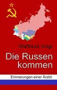 Die Russen kommen Waltraud Voigt Author