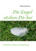 Die Engel stehen Dir bei: Gedanken, Gebete und Segnungen