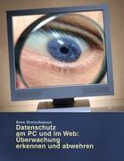 Datenschutz am PC und im Web: Überwachung erkennen und abwehren