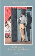 Henry Monnier: Le Bonheur de la Vie Quotidienne (Sammlung Hans-Jürgen Döpp)