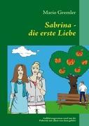 Sabrina - die erste Liebe: Aufklärungsroman rund um die Pubertät mit allem was dazu gehört