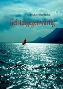 Geistesgegenwärtig - Baunacke, Michael