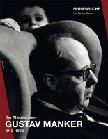 Spurensuche: Der Theatermann Gustav Manker